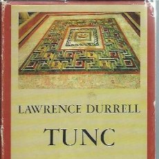 Libros de segunda mano: TUNC, LAWRENCE DURRELL, EDHASA BARCELONA 1968, CON CUBIERTAS, 370 PÁGS, 16 POR 22CM. Lote 49824535