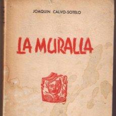 Libros de segunda mano - LA MURALLA. JOAQUIN CALVO SOTELO. SCDAD. GRAL AUTORES DE ESPAÑA. MADRID 1955. (P/D1) - 49847337