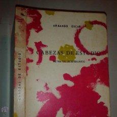 Libros de segunda mano: CABEZAS DE ESTUDIO RETRATOS DESDIBUJADOS 1972 ARMANDO OSCAR EDICIONES PALADION. Lote 49859418