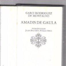 Libros de segunda mano: AMADÍS DE GAULA I. GARCI RODRÍGUEZ DE MONTALVO. GRANDES CLASICOS UNIV. CÍRCULO DE LECTORES. 1984. Lote 49888769