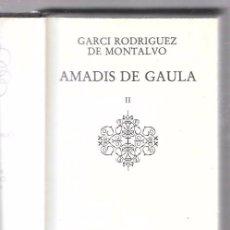 Libros de segunda mano: AMADÍS DE GAULA II. GARCI RODRÍGUEZ DE MONTALVO. GRANDES CLASICOS UNIV. CÍRCULO DE LECTORES. 1984. Lote 49888820