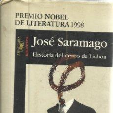 Libros de segunda mano: HISTORIA DEL CERCO DE LISBOA. JOSÉ SARAMAGO. ALFAGUARA. MADRID. 1999. Lote 49905279