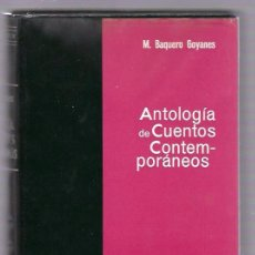 Libros de segunda mano: ANTOLOGÍA DE CUENTOS CONTEMPORÁNEOS. M. BAQUERO GOYANES. EDITORIAL LABOR. 1964. Lote 108397846