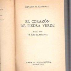 Libros de segunda mano: EL CORAZÓN DE PIEDRA VERDE. SALVADOR DE MADARIAGA. EDITORIAL SUDAMERICANA. 1959.. Lote 49972531