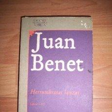 Libros de segunda mano: BENET, JUAN. HERRUMBROSAS LANZAS. PRIMERA PARTE : LIBROS I-VI. Lote 50034464