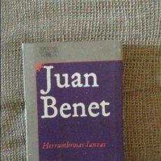 Libros de segunda mano: HERRUMBROSAS LANZAS LIBROS I - VI JUAN BENET. Lote 50037193