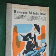 Libros de segunda mano: EL ESCANDALO DEL PADRE BROWN, DE G.K.CHESTERTON. Lote 50040344