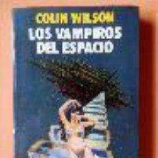 Libros de segunda mano: LOS VAMPIROS DEL ESPACIO, COLIN WILSON, NOGUER. Lote 50045944