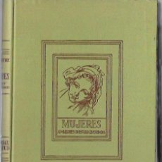 Libros de segunda mano: MUJERES, AMORES DESVANECIDOS. G. LENOTRE. EDITORIAL, S.A. 1940. Lote 50046848
