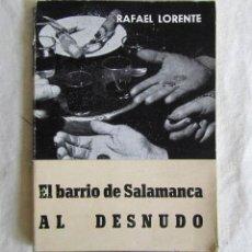 Libros de segunda mano: LOS DE ALEJANDRO EL BARRIO DE SALAMANCA AL DESNUDO R. LORENTE 1959 COLECCIÓN SILO. Lote 50064440