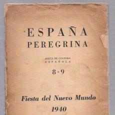 Libros de segunda mano: ESPAÑA PEREGRINA. JUNTA DE CULTURA ESPAÑOLA 8-9. FIESTA DEL NUEVO MUNDO 1940. TOMO II. MEXICO. Lote 50083144
