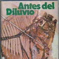 Libros de segunda mano: ANTES DEL DILUVIO HERBERT WENDT, LA NOVELA DEL MUNDO DE LOS FÓSILES NOGUER BARCELONA 1974. Lote 50087128