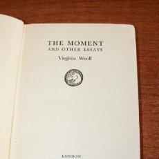 Libros de segunda mano: THE MOMENT AND OTHER ESSAYS. VIRGINIA WOOLF. LONDON, THE HOGARTH PRESS, 1947. PRIMERA EDICIÓN.. Lote 50096815
