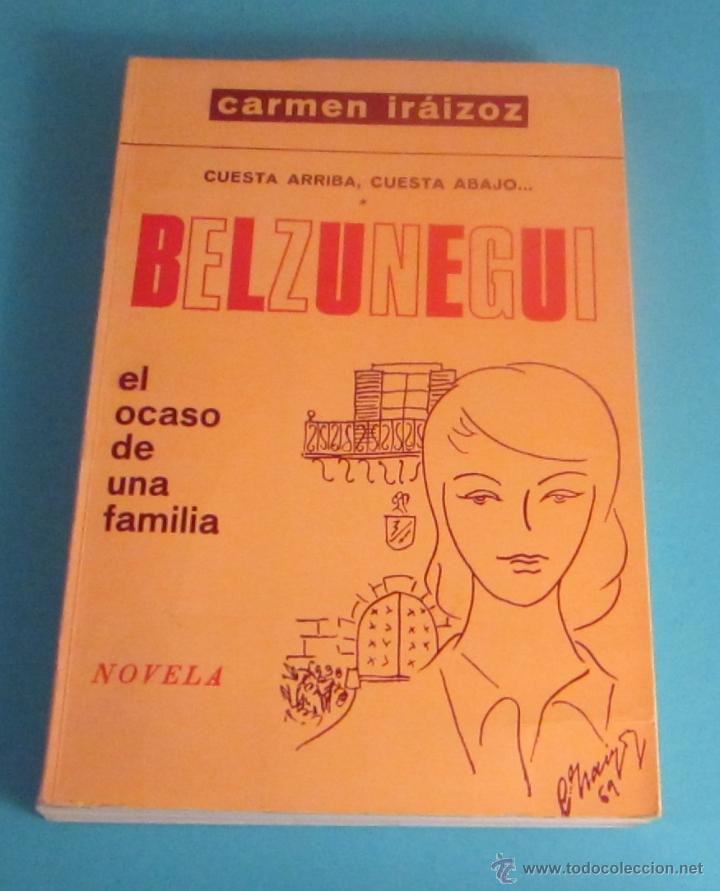BELZUNEGUI. CARMEN IRAIZOZ. DEDICATORIA AUTÓGRAFA DE LA AUTORA (Libros de Segunda Mano (posteriores a 1936) - Literatura - Narrativa - Otros)