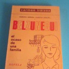 Libros de segunda mano: BELZUNEGUI. CARMEN IRAIZOZ. DEDICATORIA AUTÓGRAFA DE LA AUTORA. Lote 50110885