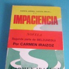 Libros de segunda mano: IMPACIENCIA. CARMEN IRAIZOZ. DEDICATORIA AUTÓGRAFA DE LA AUTORA. Lote 50110908