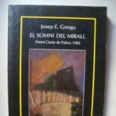 Libros de segunda mano: JOSEP ENRIC GONGA - EL SOMNI DEL MIRALL (LA MAGRANA, 1986). 1A ED. CATALÀ. PREMI CIUTAT DE PALMA.. Lote 50144044