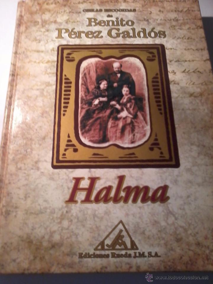 HALMA BENITO PÉREZ GALDÓS. OBRAS ESCOGIDAS EDICIONES RUEDA. B226 (Libros de Segunda Mano (posteriores a 1936) - Literatura - Narrativa - Otros)