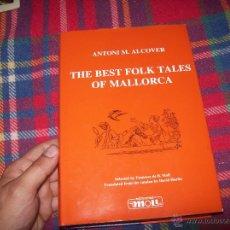 Libros de segunda mano: THE BEST FOLK TALES OF MALLORCA(LOS MEJORES CUENTOS POPULARES DE MALLORCA).ED. MOLL.2007.ÚNICO EN TC. Lote 50192189