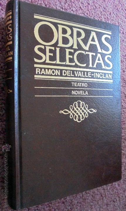 DEL VALLE-INCLAN, RAMON: OBRAS SELECTAS (Libros de Segunda Mano (posteriores a 1936) - Literatura - Narrativa - Otros)