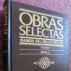 Libros de segunda mano: DEL VALLE-INCLAN, RAMON: OBRAS SELECTAS. Lote 50259188