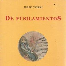 Libros de segunda mano: JULIO TORRI. DE FUSILAMIENTOS. RM70080. . Lote 50296229