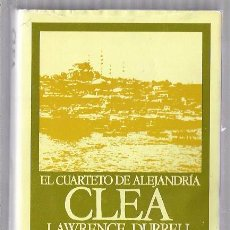 Libros de segunda mano: CLEA. EL CUARTETO DE ALEJANDRÍA. LAWRENCE DURRELL. EDHASA. EDIT. SUDAMERICANA, S.A. 1979. BARCELONA.. Lote 50330937