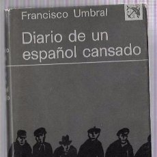 Libros de segunda mano: DIARIO DE UN ESPAÑOL CANSADO. FRANCISCO UMBRAL. COLECCIÓN ÁNCORA Y DELFÍN. VOL473. EDICIONES DESTINO. Lote 50332195