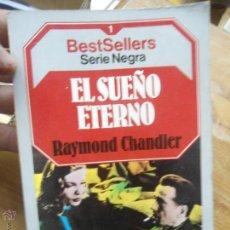 Libri di seconda mano: LIBRO EL SUEÑO ETERNO RAYMOND CHANDLER BEST SELLER 1 ED. PLANETA L-9010. Lote 50385682