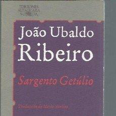 Libros de segunda mano: JOAO UBALDO RIBEIRO, SARGENTO GETÚLIO, EDICIONES ALFAGUARA MADRID 1984, 171 PÁGS, RÚSTICA, 12X19CM. Lote 50474827