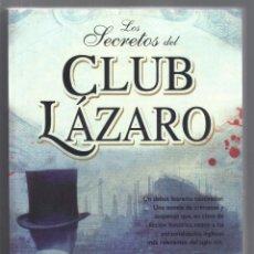 Libros de segunda mano: LOS SECRETOS DEL CLUB LÁZARO - TONY POLLARD - ESTADO DEL LIBRO IMPECABLE.. Lote 50525393