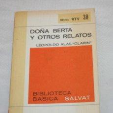 Libros de segunda mano: DOÑA BERTA Y OTROS RELATOS, LEOPOLDO ALAS CLARIN, LIBRO RTV 38, SALVAT 1969. Lote 50533103