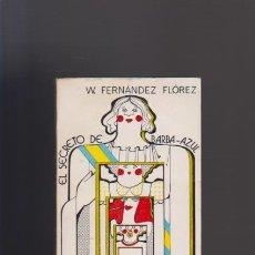 Libros de segunda mano: W. FERNÁNDEZ FLÓREZ - EL SECRETO DE BARBA AZUL - ED. LIBRERIA GENERAL 1943 / ZARAGOZA. Lote 50629776