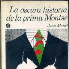 Libros de segunda mano: JUAN MARSÉ : LA OSCURA HISTORIA DE LA PRIMA MONTSE (1970) 1ª EDICIÓN, 1ER MILLAR. Lote 50679144
