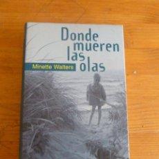 Libros de segunda mano: DONDE MUEREN LAS OLAS. MINETTE WALTERS. CIRCULO DE LECTORES. 2000 346 PAG. Lote 50685105