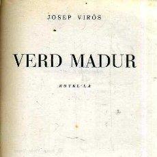 Libros de segunda mano: JOSEP VIRÓS : VERD MADUR (1957) EN CATALÁN. Lote 50686997