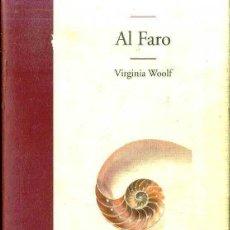 Libros de segunda mano: VIRGINIA WOOLF : AL FARO (EDHASA, 2003) FORMATO GRANDE, TAPA DURA. Lote 50687081