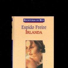 Libros de segunda mano: IRLANDA - ESPIDO FREIRE - PLANETA DE AGOSTINI 2000. Lote 50703885