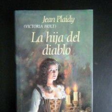Libros de segunda mano: LA HIJA DEL DIABLO. JEAN PLAIDY (VICTORIA HOLT). Lote 50718135