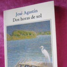 Libros de segunda mano: DOS HORAS DE SOL JOSE AGUSTIN . Lote 50776014