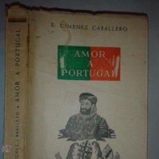 Libros de segunda mano: AMOR A PORTUGAL 1949 E. GIMENEZ CABALLERO 1º EDICIÓN CULTURAL HISPÁNICA. Lote 50777224
