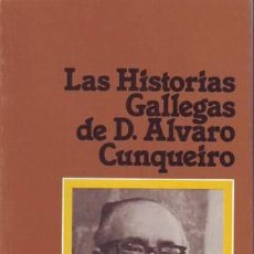 Libros de segunda mano: LAS HISTORIAS GALLEGAS DE D. ALVARO CUNQUEIRO. Lote 50781982