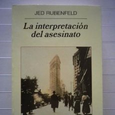 Libros de segunda mano: JED RUBENFELD - LA INTERPRETACIÓN DEL ASESINATO. Lote 50817589