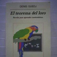 Libros de segunda mano: DENIS GUEDJ - TEOREMA DEL LORO. Lote 50817559