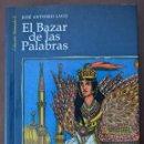 Libros de segunda mano: EL BAZAR DE LAS PALABRAS, JOSÉ ANTONIO LAGO. CANTARABIA, 2001-1ª EDICIÓN, COLECCIÓN ALMORADÚ Nº 6. Lote 50811645