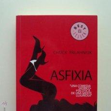 Libros de segunda mano: ASFIXIA, DE CHUCK PALAHNIUK. ED. DEBOLSILLO, 2008. Lote 131167777