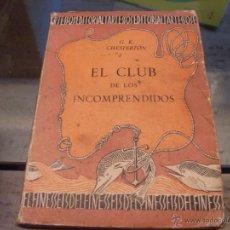Libros de segunda mano: EL CLUB DE LOS INCOMPRENDIDOS (G.K. CHESTERTON) 1941 (LB28). Lote 50820999
