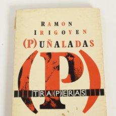 Livres d'occasion: RAMÓN IRIGOYEN - PUÑALADAS TRAPERAS. Lote 50823704