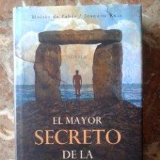 Libros de segunda mano: EL MAYOR SECRETO DE LA HUMANIDAD - MOISÉS DE PABLO Y JOAQUIN RUIZ - LIBRO EN ESTADO IMPECABLE.. Lote 50864331