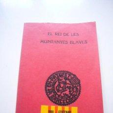 Libros de segunda mano: EL REI DE LES MUNTANYES BLAVES 1965 NOVELETA ORIGINAL DE JOSEP Mª FOLCH - ILUSTRACIONS LLAVERIA XG8. Lote 50866353